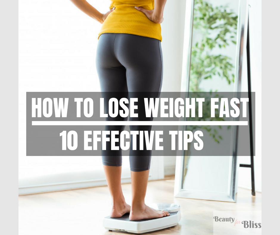 How To Lose Weight Fast 10 Effective Tips Beauty For Bliss